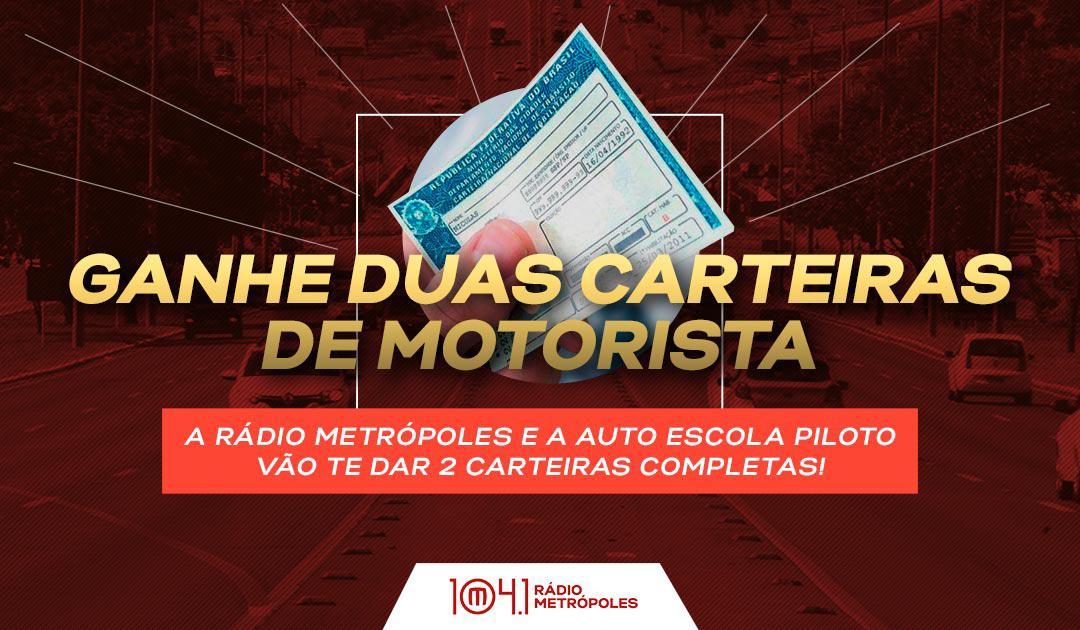 PROMOÇÃO A RÁDIO METRÓPOLES E A AUTO ESCOLA PILOTO VÃO TE DAR DUAS CNHs